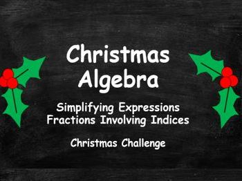 Christmas Algebra. Simplifying Expressions. Fractions. Indices. FULL SET