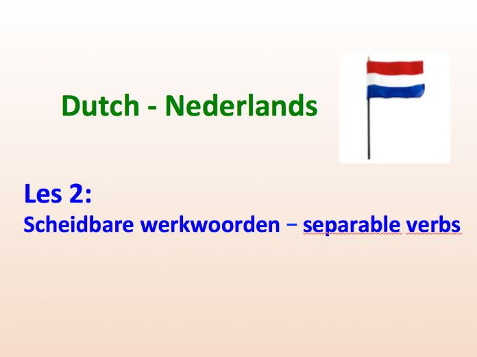 Beginner Dutch - Separable Verbs - Lesson 2 - Suitable for A2.