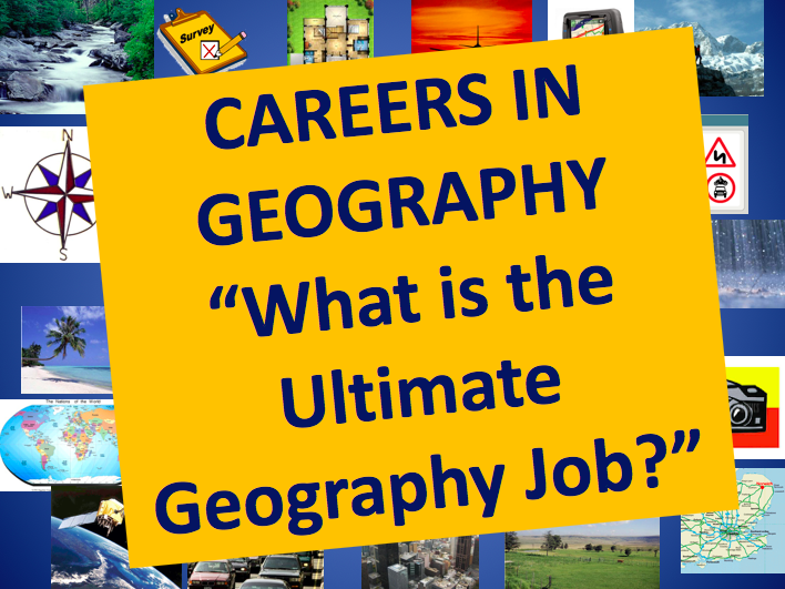 Careers in Geography - What is the Ultimate Geography Job?