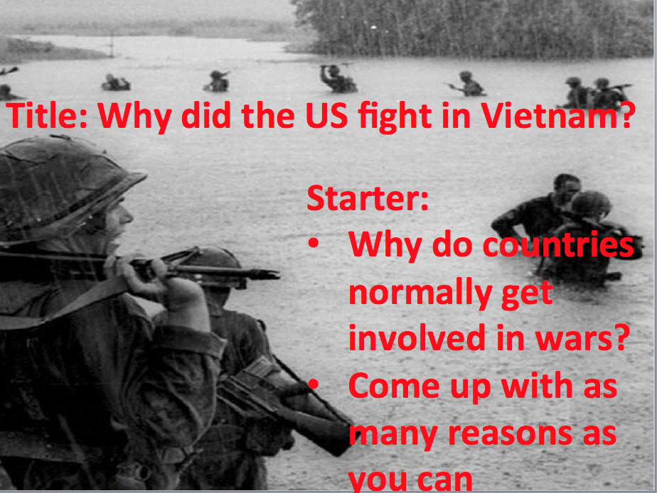 Year 9 Cold War - Lesson 4 why did the USA fight in Vietnam?