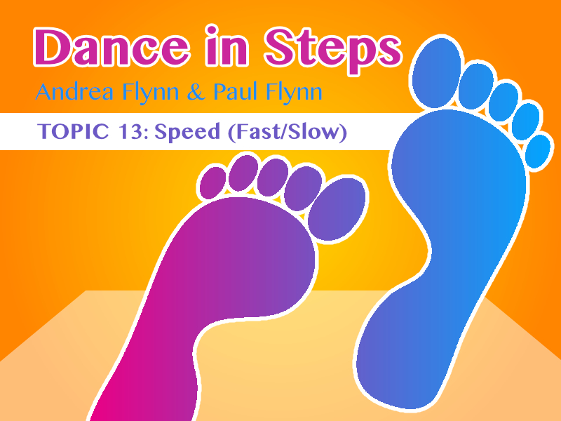 Dance In Steps - Topic 13 - Speed (Fast/Slow)