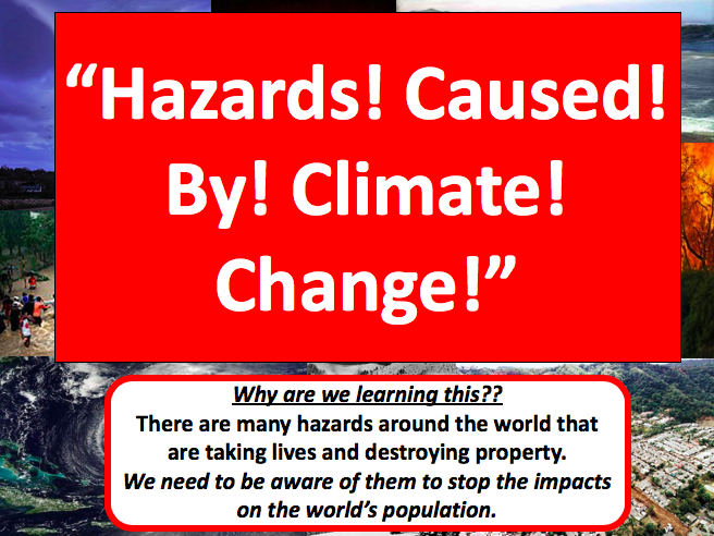 Hazards! Caused! By! Climate! Change! Natural Hazards