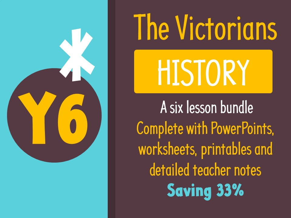 Year 6 History - The Victorians (Full teaching pack)