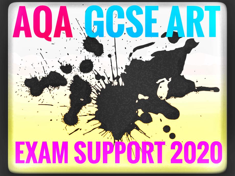 AQA GCSE Art Exam 2020