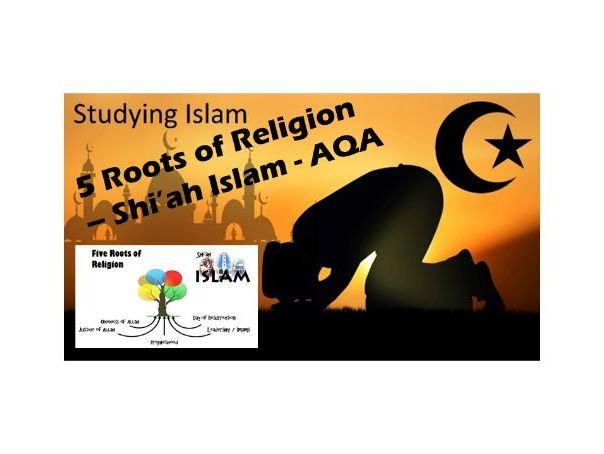 5 ROOTS OF RELIGION - Shi'ah Islam - AQA