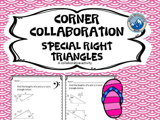 Corner Collaboration--Special Right Triangles