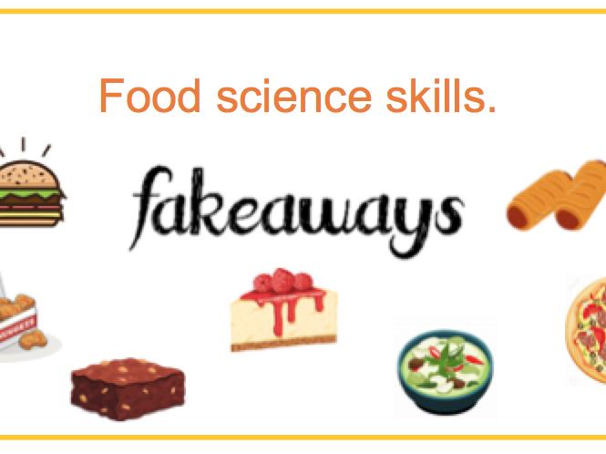 Food science- Fakeaways.