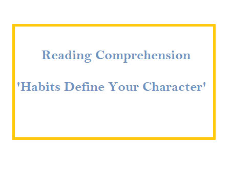 Reading Comprehension 'Habits Define Your Character' story, worksheet with  the answers key