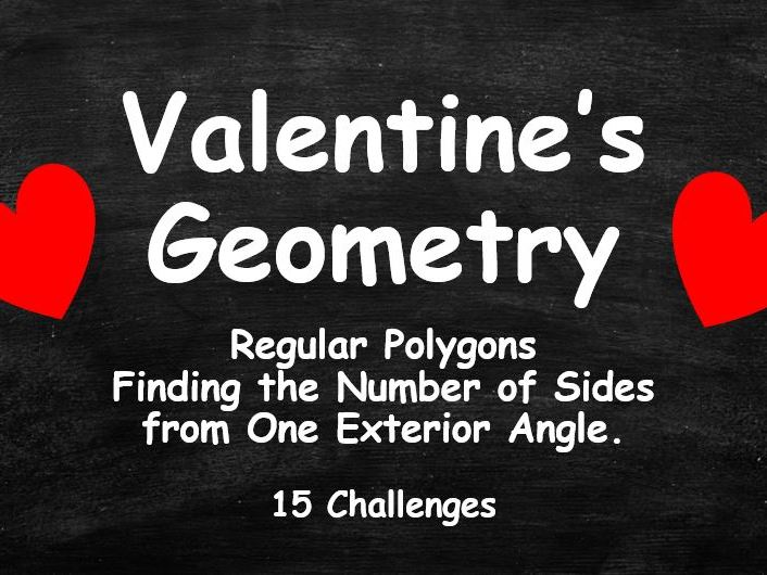 VALENTINE'S DAY GEOMETRY.  Regular Polygons. Number of Sides from One Exterior Angle. Full Set