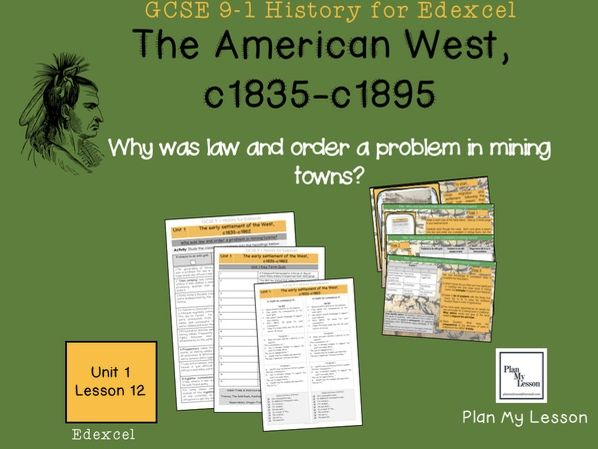 GCSE Edexcel, The American West: Lesson 12: why was law and order a problem in mining towns?