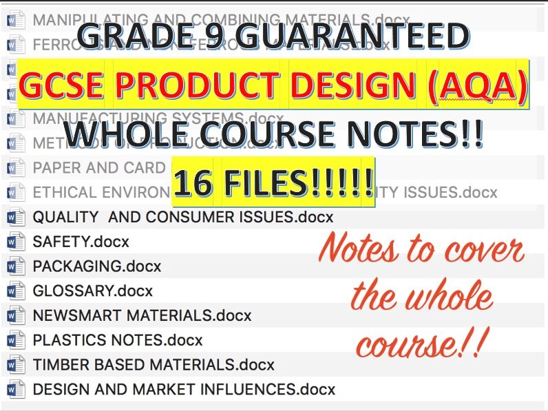 AQA GCSE Product Design Notes for WHOLE COURSE (GRADE 9 LEVEL NOTES)