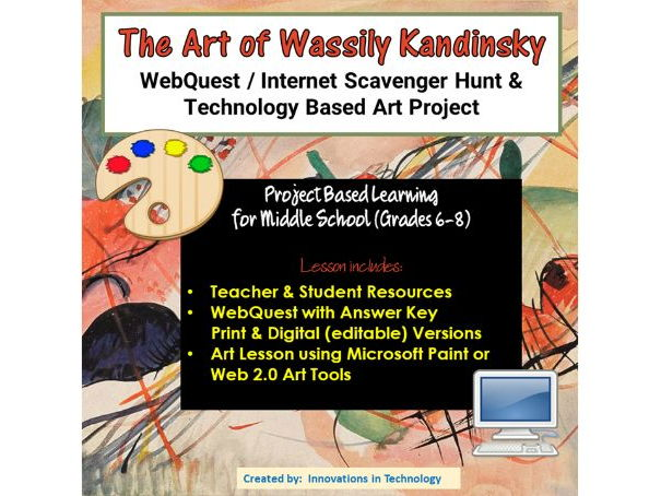The Art of Wassily Kandinsky - WebQuest / Internet Scavenger Hunt & Art Project