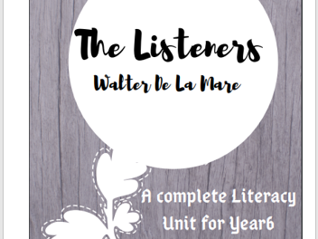 The Listeners - A complete Literacy Unit for Y6