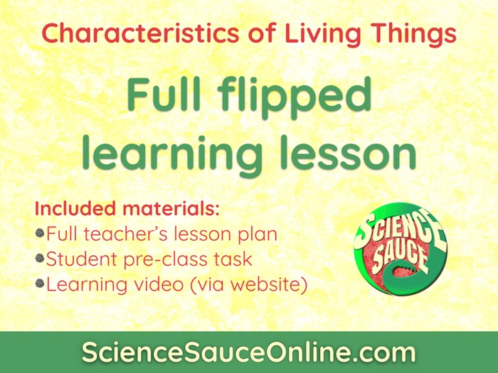 FLIPPED LEARNING: Characteristics of Living Things