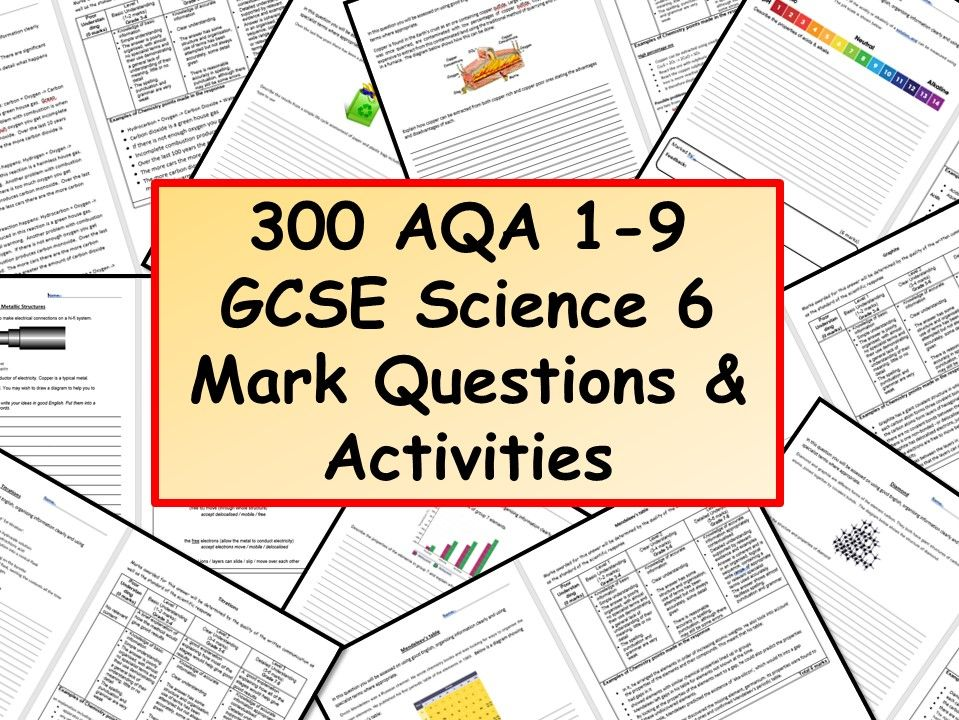 NEW 300 AQA 1-9 GCSE Science 6 Mark Questions & Activities with Mark Schemes