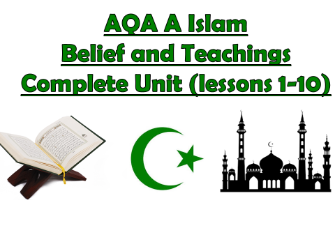 AQA A Islam Beliefs and Teachings COMPLETE UNIT Lessons 1-10