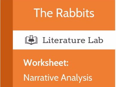 Literature Lab:  The Rabbits - Narrative Analysis Worksheet