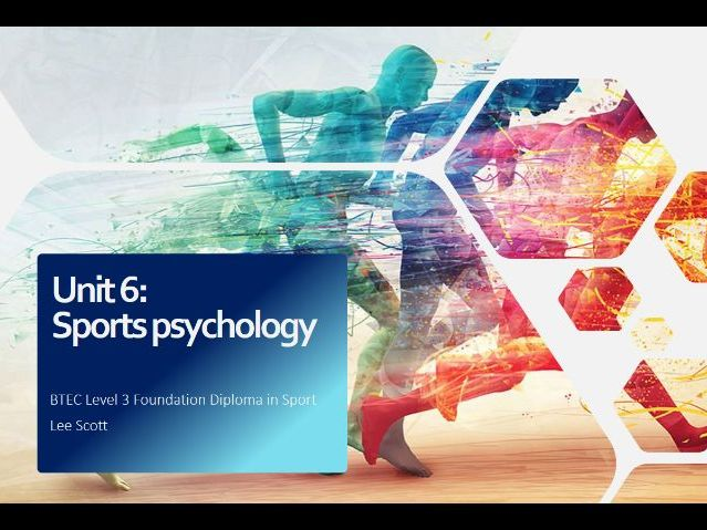 Unit 6 - Sports psychology