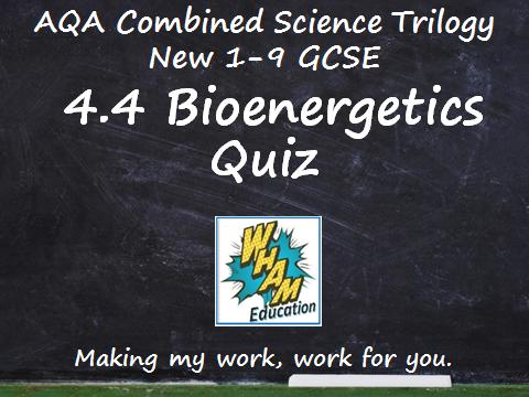 AQA Combined Science Trilogy: 4.4 Bioenergetics Quiz