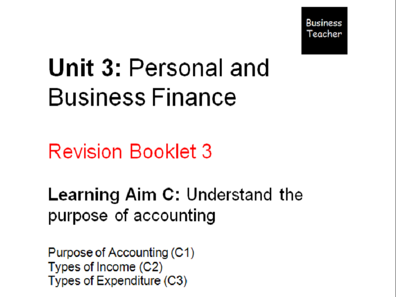 Unit 3 Personal and Business Finance - BTEC Level 3 Revision booklet - Learning Aim C
