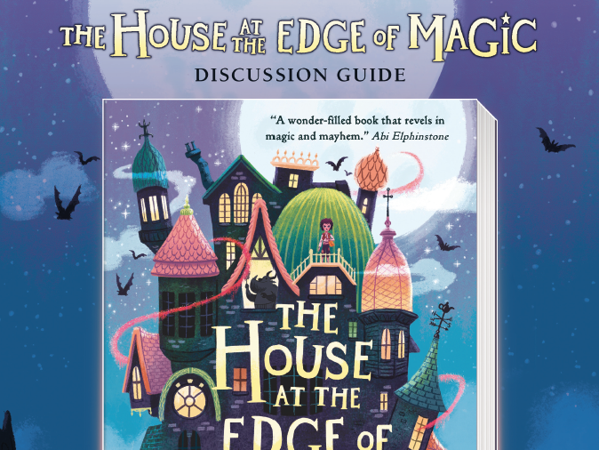 The House at the Edge of Magic Discussion Guide