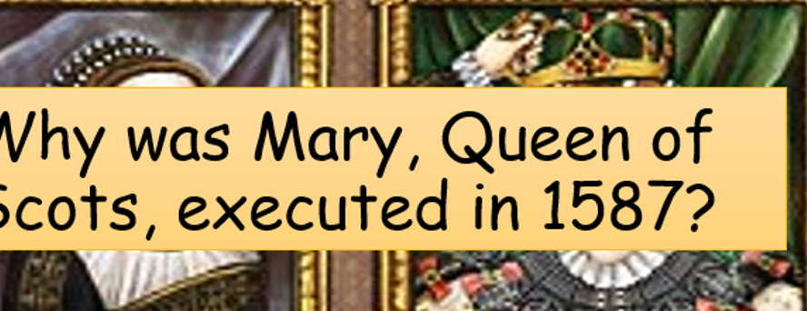 Edexcel History GCSE - Execution of Mary, Queen of Scots