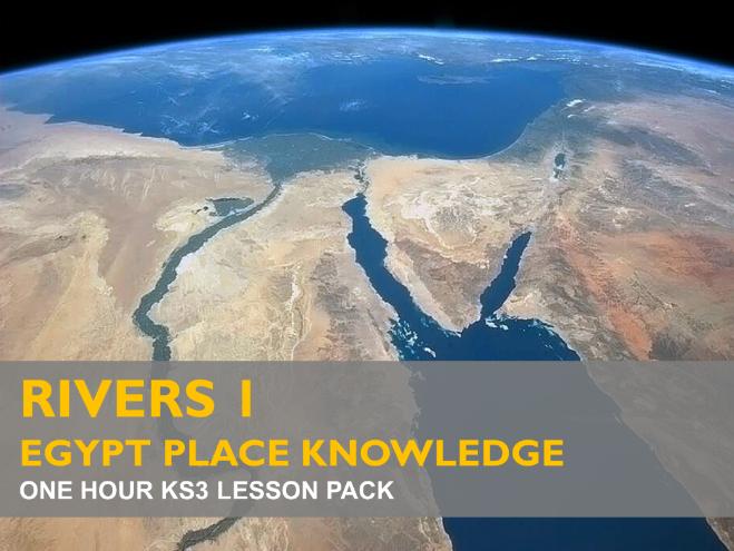 Rivers 1: Egypt Place Knowledge (KS3)