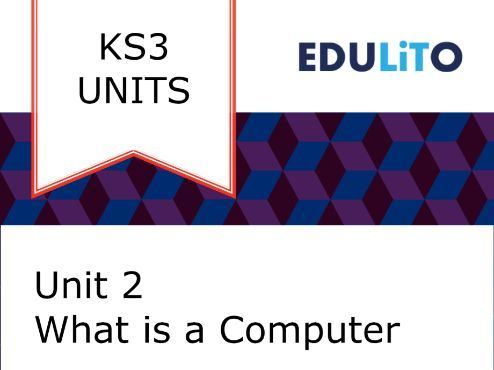 KS3 Unit - Computer Hardware - What is a Computer?
