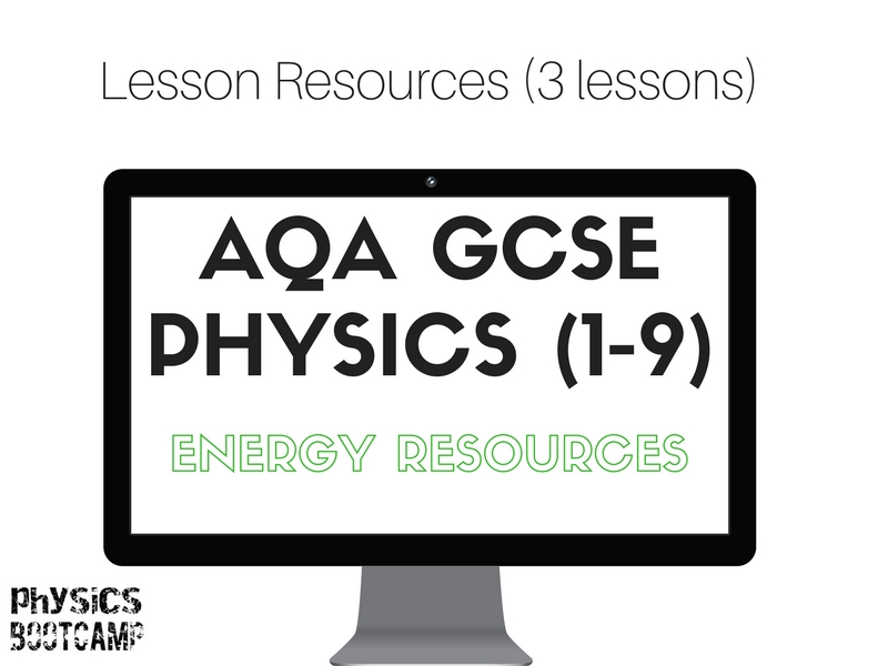 AQA GCSE Physics (1-9) Energy Resources (3 lessons)