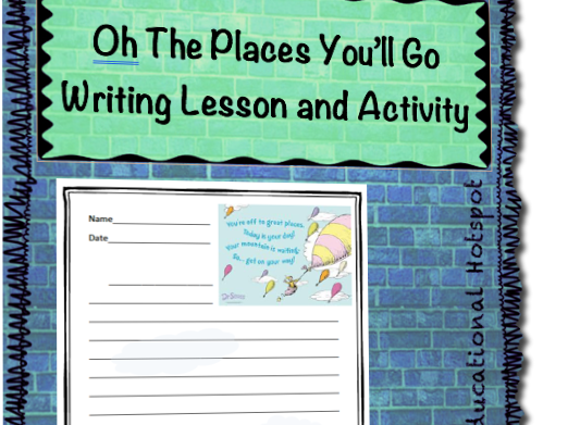 Reflective Writing Lesson (Inspired by Dr Seuss's Oh The Places You'll Go)
