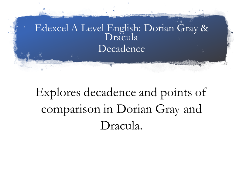 Edexcel A Level Gray & Dracula Decadence