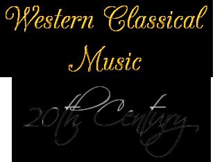 Western Classical Music - 20th Century