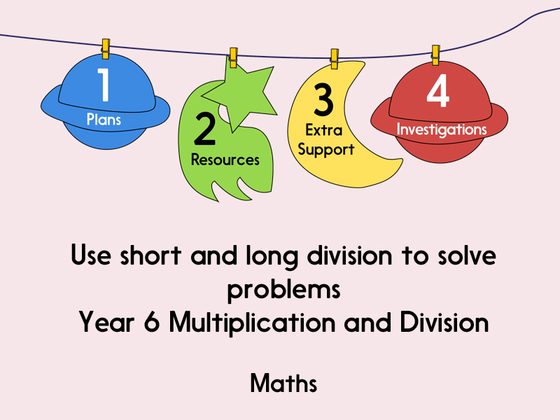 Use short and long division to solve problems (Year 6 Multiplication and Division)