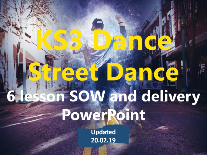 KS3 Dance - Year 7 -  Street Dance - 6 lesson SOL and delivery PowerPoint