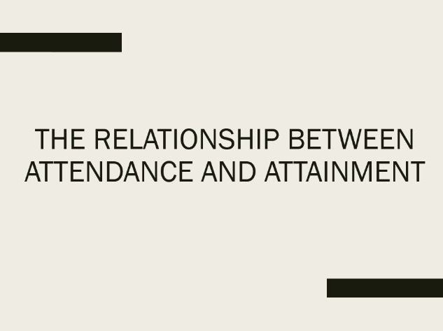 The Relationship Between Attendance and Attainment Assembly with Tutor Time Activity