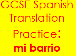 Spanish mi barrio translation: sentences & complex structures on my local area with answers