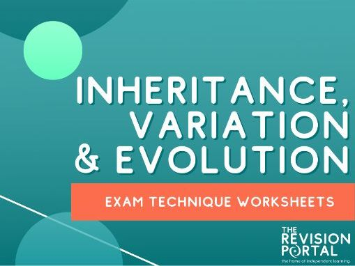 Inheritance, Variation & Evolution Exam Technique