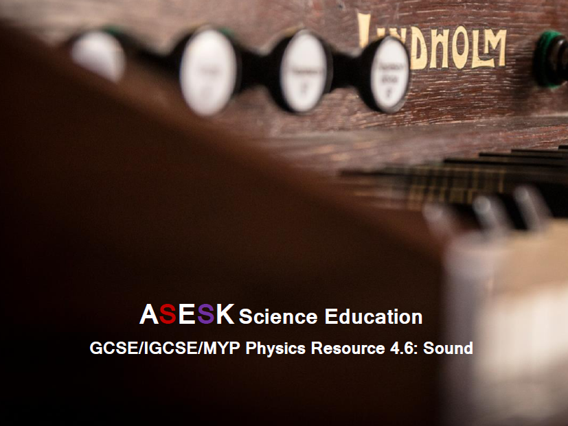 ASESK GCSE Physics Resource 4.6: Sound