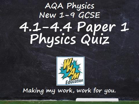 AQA Physics: 4.1-4.4 Paper 1 Physics Quiz