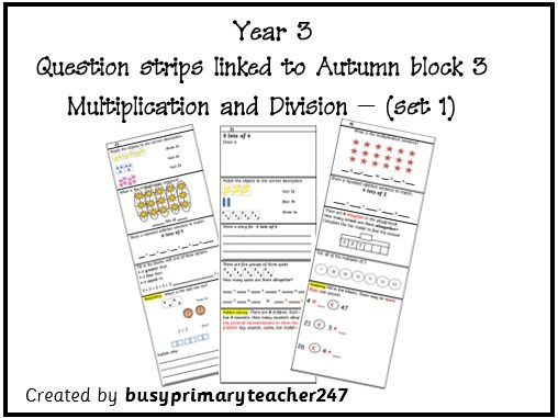 Year 3 Question strips linked to block 3 - Multiplication and Division (Autumn Week 9)