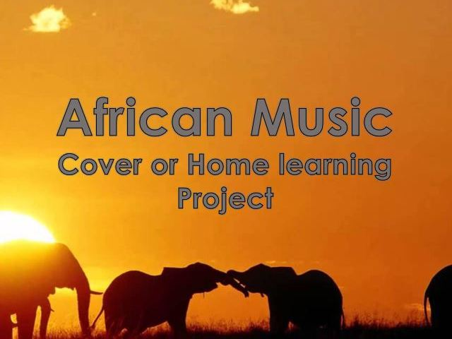 African Music - Homelearning/Cover