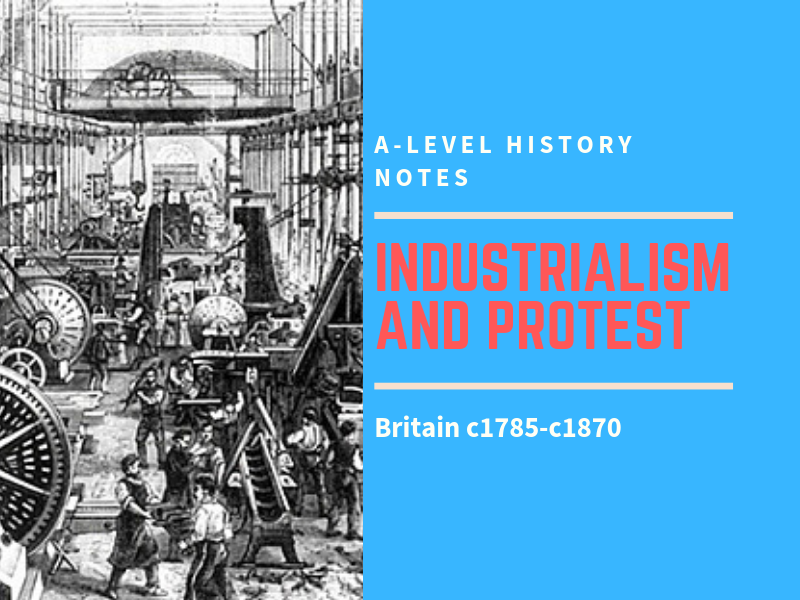Industrialisation and Protest - Britain 1785 - 1870