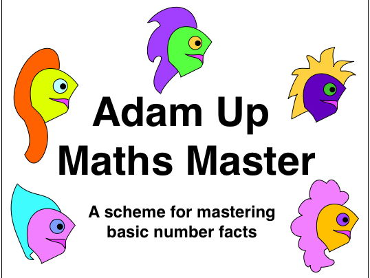 Adam Up Maths Master - A scheme for mastering basic number facts