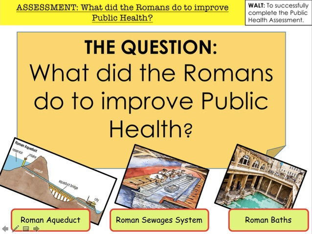 Romans What did the Romans do to improve Public Health?