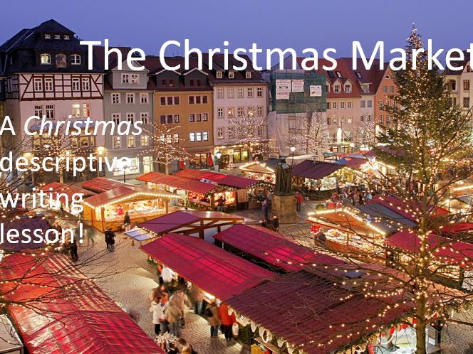 The Christmas Market Descriptive Writing