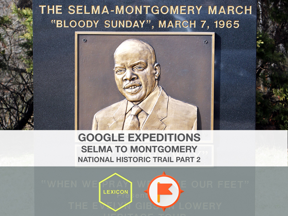Selma to Montgomery National Historic Trail – Part 2 #GoogleExpeditions Lesson