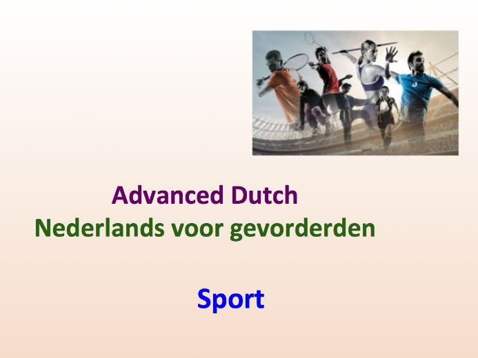 Intermediate Dutch - Sport- Suitable for B2 learners.