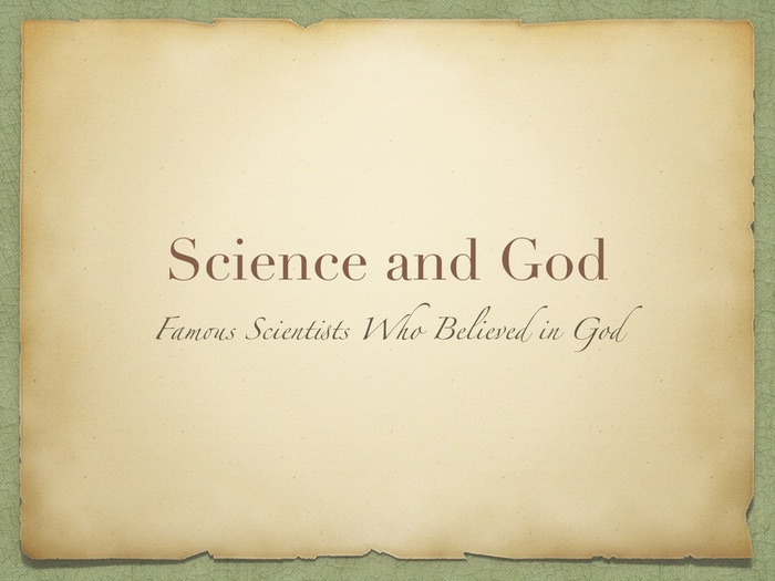 Science and God, Famous Scientists who believed in God