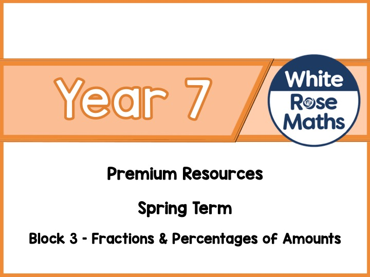 Year 7 - Fractions & Percentages of Amounts