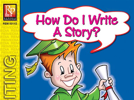 How do I Write a Story? - First Steps in Writing